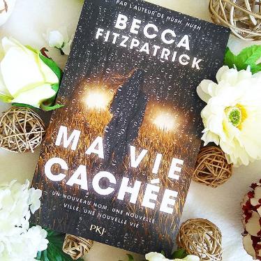 Chronique : Ma vie cachée de BeccaFitzpatrick