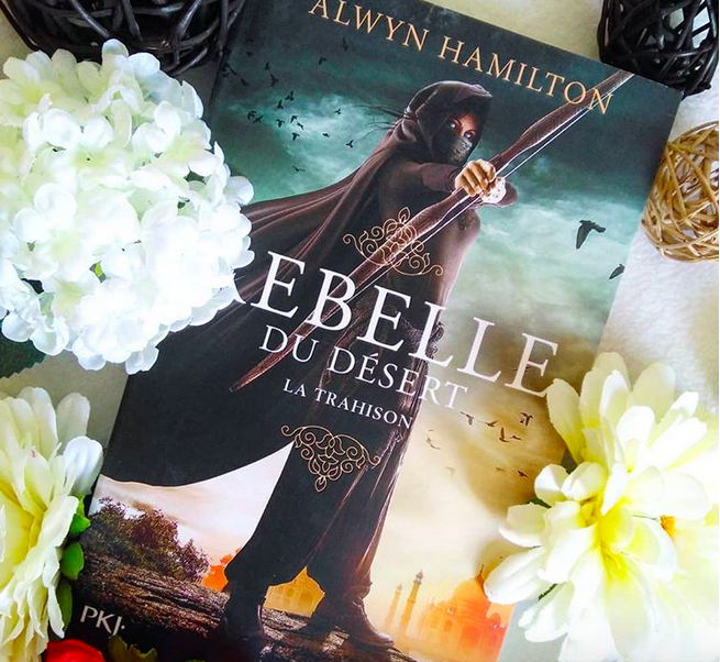 Chronique : Rebelle du désert – Trahison d'AlwynHamilton
