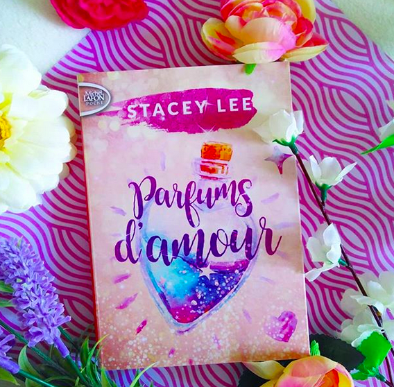 Chronique : Parfums d'amour de Stacey Lee